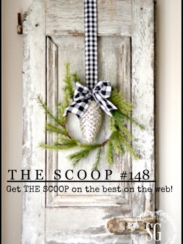 THE SCOOP #148- great projects, diy's, decorating ideas, recipes and more-stonegableblog.com