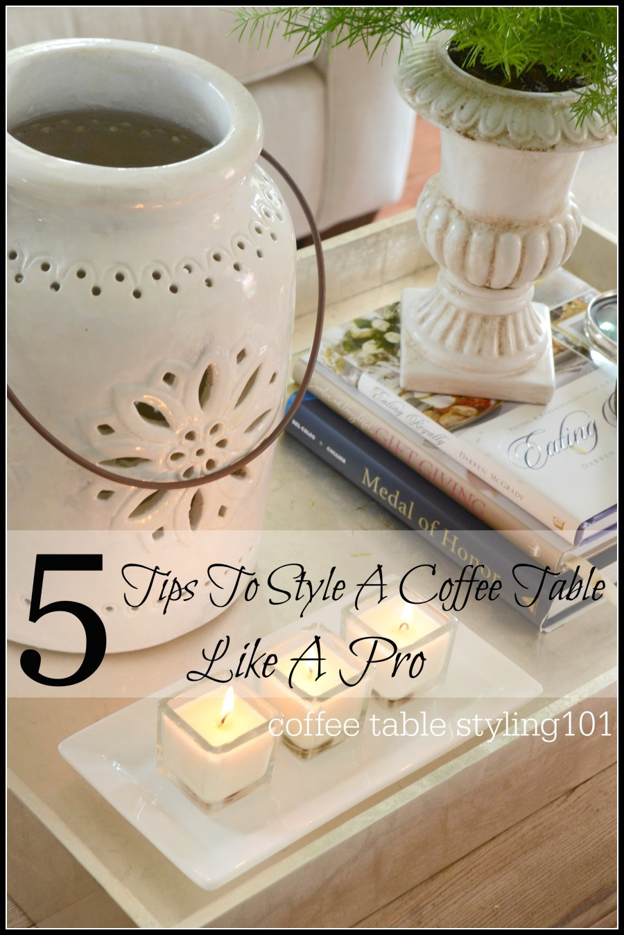 5 TIPS FOR STYLING A COFFEE TABLE LIKE A PRO-TITLE PAGE-stonegableblog