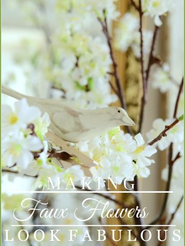 MAKING FAUX FLOWERS LOOK FABULOUS-easy ways for fabulous fake outs-stonegableblog.com