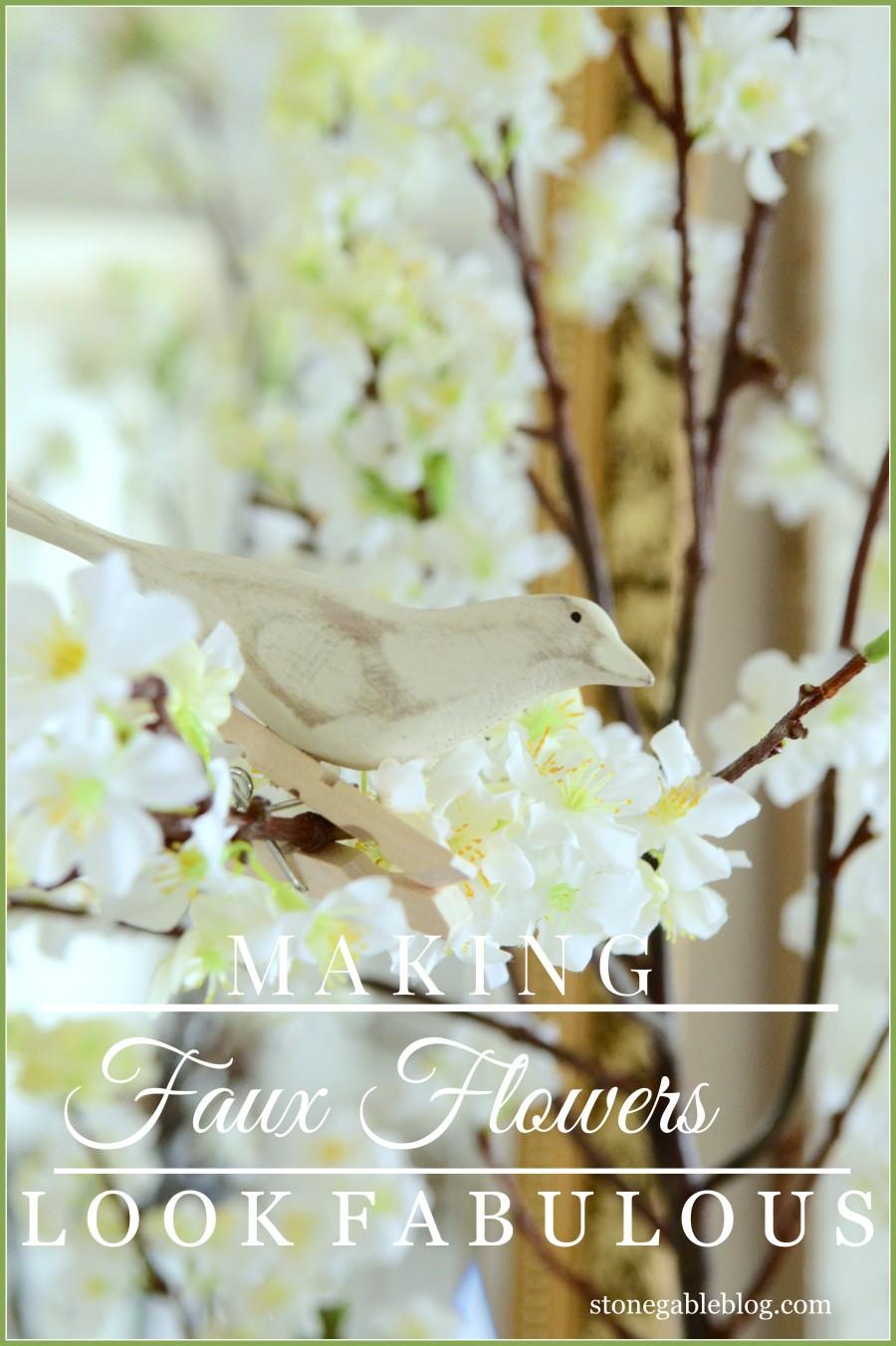 MAKING FAUX FLOWERS LOOK FABULOUS!