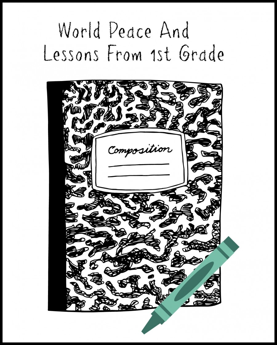 WORLD PEACE AND LESSONS FROM FIRST GRADE-stonegableblog.com