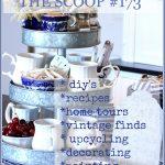 THE SCOOP #173- hundreds of ideas-stonegableblog.com