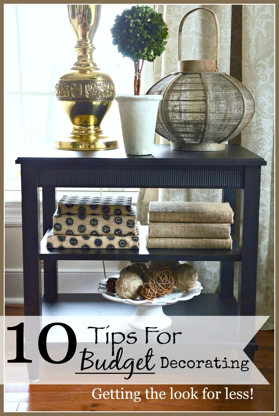 10 TIPS FOR DECORATING ON A BUDGET-Getting the look you love for less!-stonegableblog.com