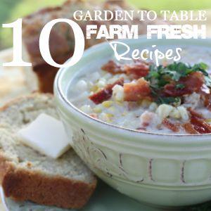 GARDEN TO TABLE-Farm Fresh Recipes-stonegableblog.com