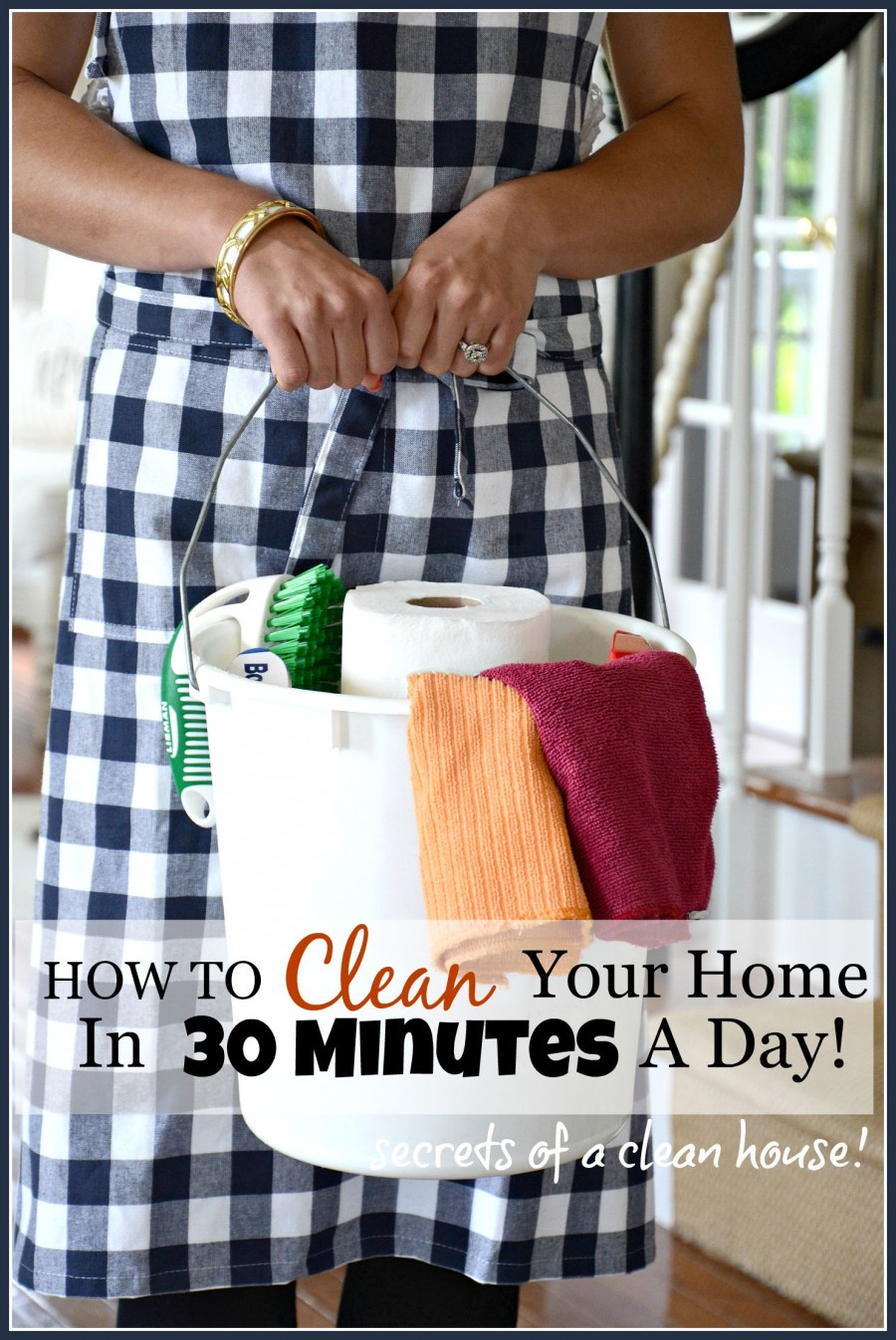 HOW TO CLEAN YOU HOME IN 30 MINUTES A DAY! Tips for a clean house-stonegableblog.com