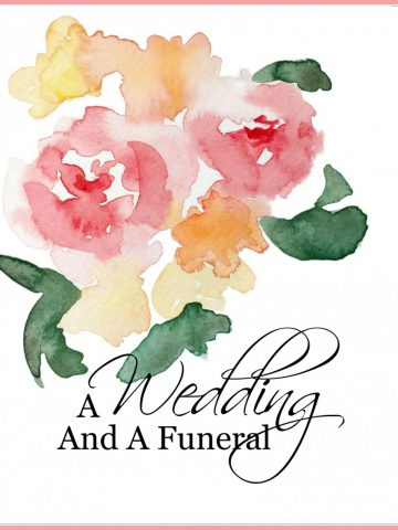 A WEDDING AND A FUNERAL-They have more in common than you think! stonegableblog.om