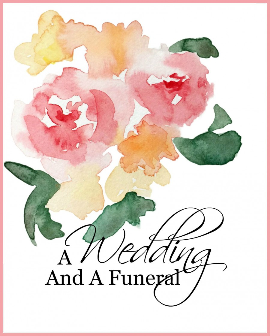 A WEDDING AND A FUNERAL