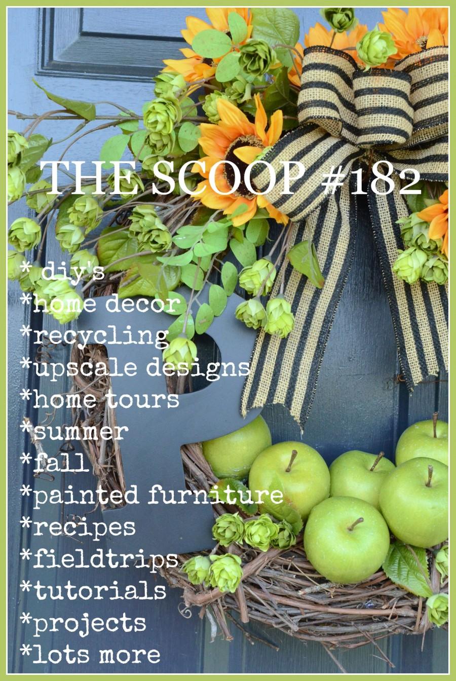 THE SCOOP #182- HUNDREDS of great ideas and inspiration! stonegableblog.com
