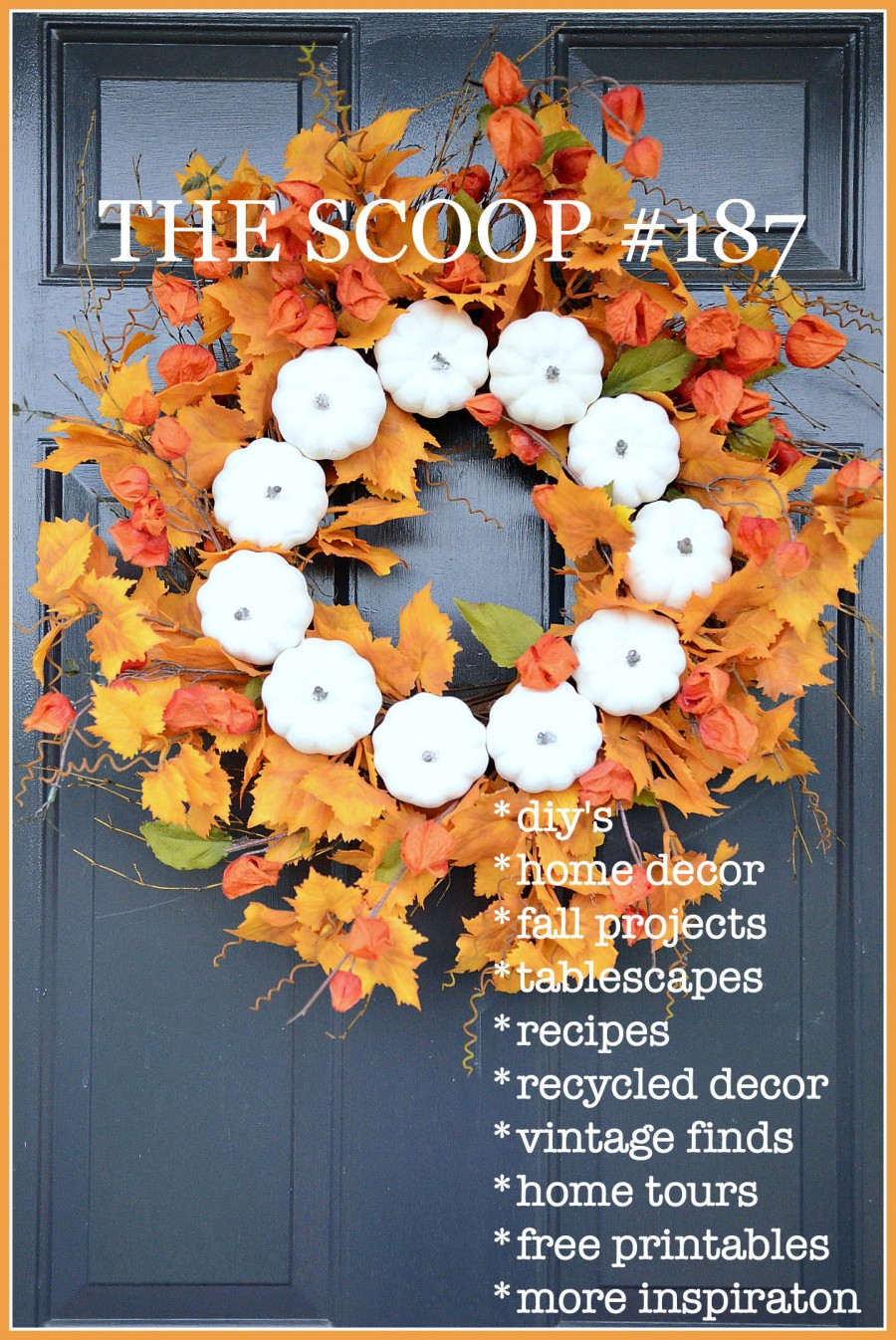 THE SCOOP #187- Lots of great ideas for decorating, fall, food and fun! -stonegableblog.com