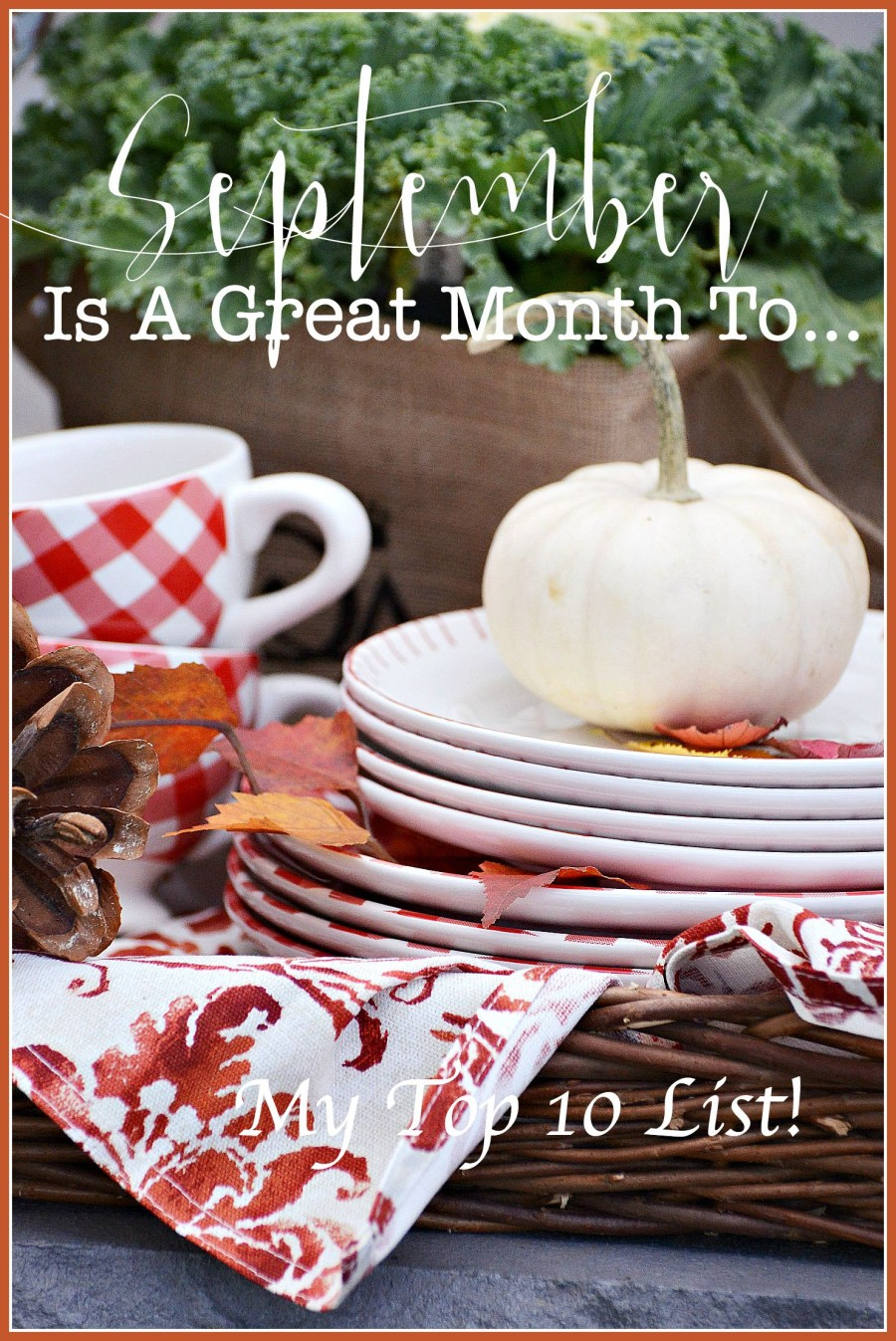 SEPTEMBER IS A GREAT MONTH TO... MY TOPS TEN LIST! stonegableblog.com
