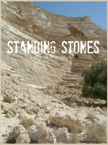 STANDING STONES- A lesson from the rocks of the Holy Land