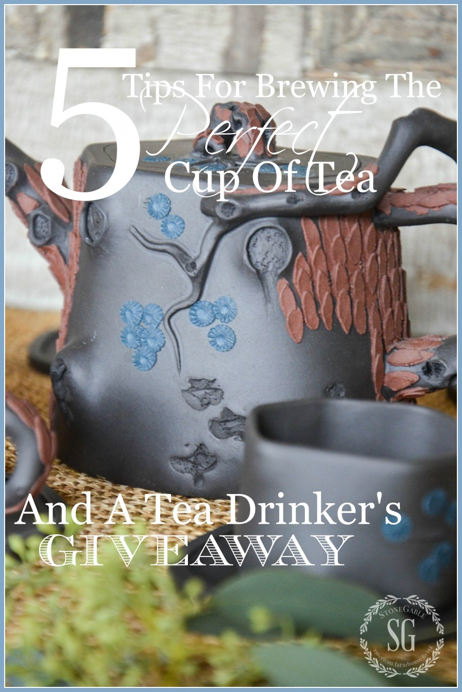5 TIPS FOR BREWING THE PERFECT CUP OF TEA AND A GIVEAWAY