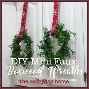 DIY Mini Faux Boxwood Wreaths | The Everyday Home Blog | www.everydayhomeblog.com