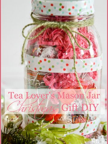 TEA LOVER'S MASON JAR CHRISTMAS GIFT. Give a fun gift to the tea lover in your life!