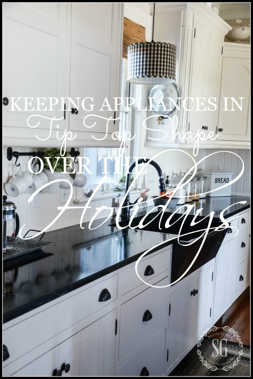 TIPS FOR KEEPING APPLIANCES IN TIPS TOP SHAPE FOR THE HOLIDAYS- 1-stonegableblog