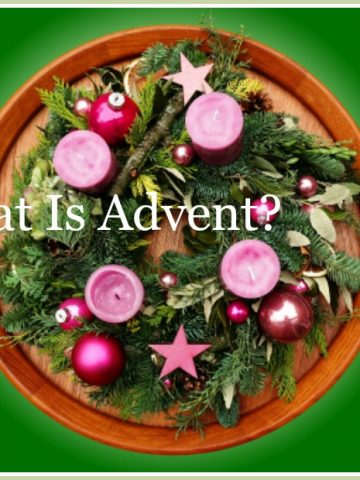 WHAT IS ADVENT? Let's look at the origin, tradition and what ii means for us today.