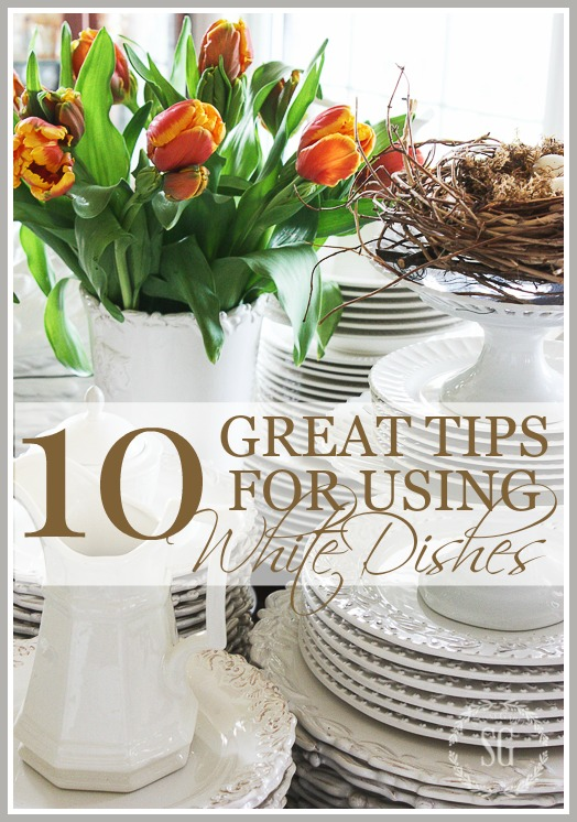 10 GREAT TIPS FOR USING WHITE DISHES