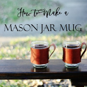 How to Make a Mason Jar Mug Thistlewood