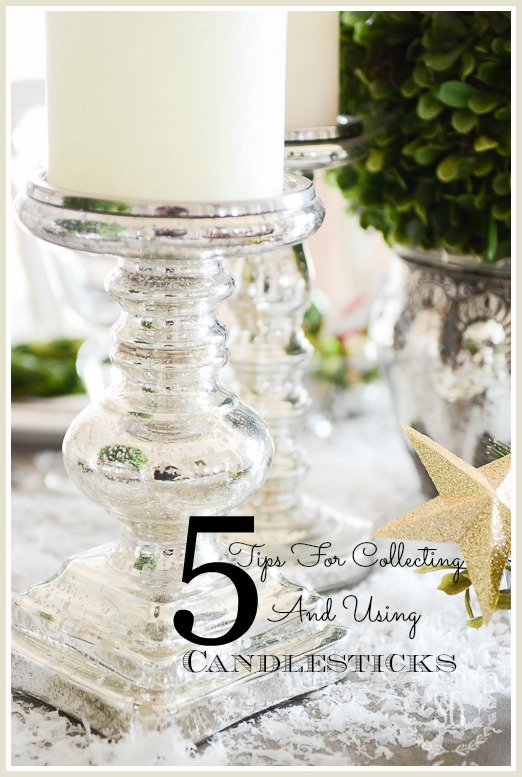 5 TIPS FOR COLLECTING AND USING CANDLESTICKS- these beauties make wonderful collections and go with every decor. Here are some tips to use them in your home.