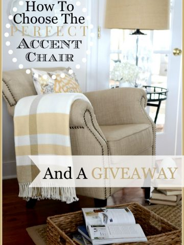 HOW TO CHOOSE THE PERFECT ACCENT CHAIR- Lots of tips for getting it right the first time!