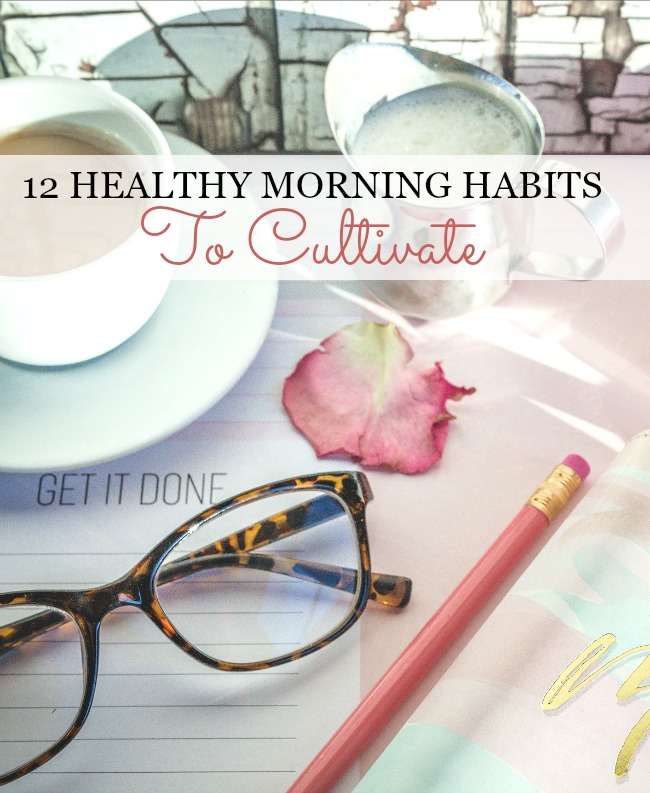 12 HEALTHY MORNING HABITS TO CULTIVATE