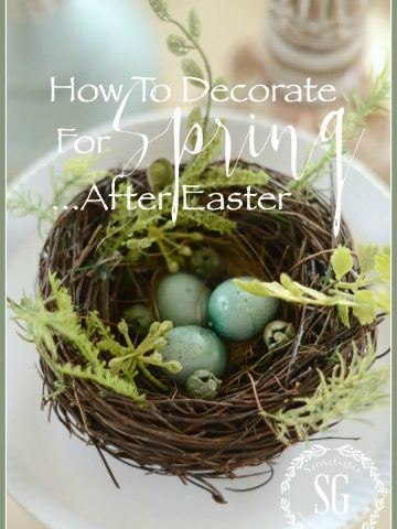 HOW TO DECORATE FOR SPRING AFTER EASTER