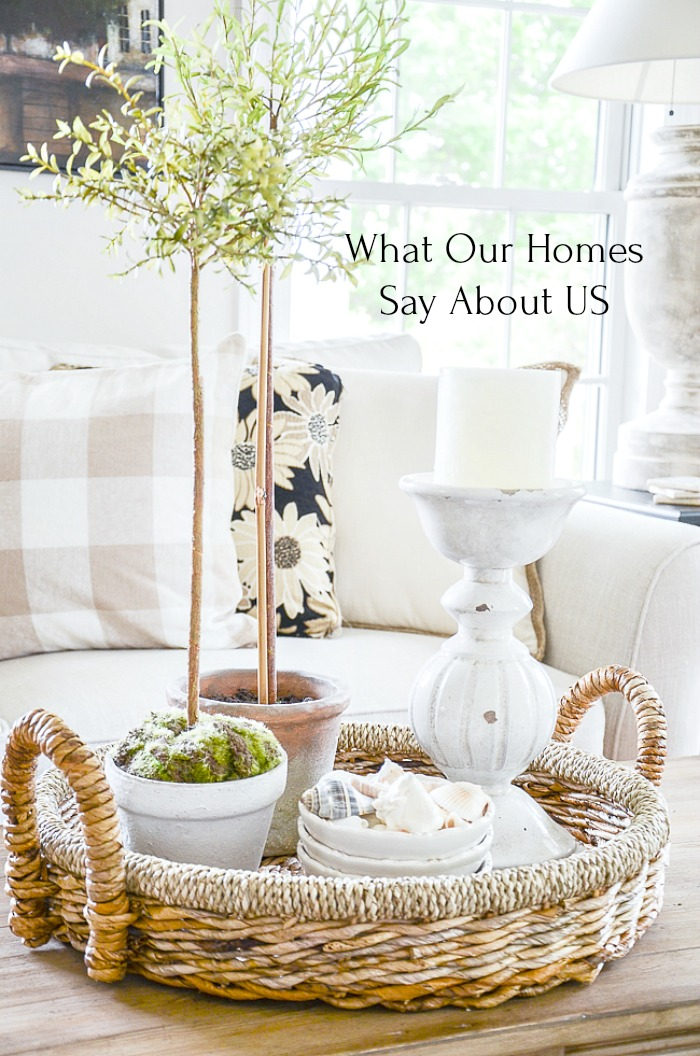 WHAT OUR HOMES SAY ABOUT US- Let's take a deeper look at our homes and what we can learn about us from our sanctuaries!