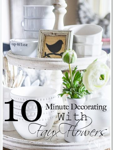 10 MINUTE DECORATING WITH FAUX FLOWERS