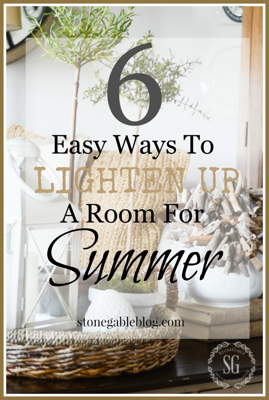 6 WAYS TO LIGHTEN UP YOUR DECOR FOR SUMMER- 6 easy ways to add summer to you home decor!