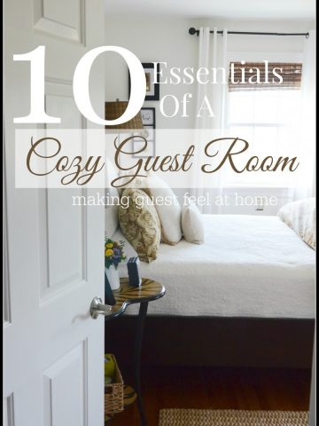 10 ESSENTIALS OF A COZY GUEST ROOM- MAKING A GUEST ROOM A HOME AWAY FROM HOME FOR OVERNIGHT GUESTS