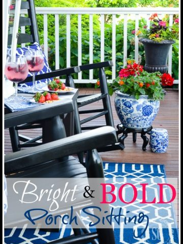 BRIGHT AND BOLD PORCH SITTING… SUMMER SIMPLIFIED