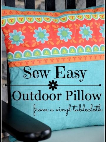 SEW-EASY OUTDOOR PILLOW FROM A VINYL TABLECLOTH