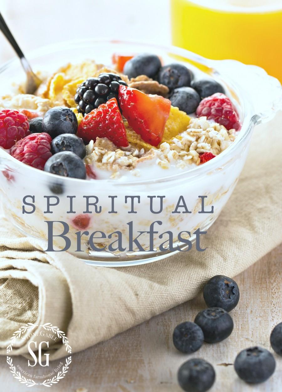 "SPIRITUAL BREAKFAST- Spending time with God each morning is ""spiritual breakfast""!"