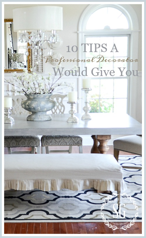 10 TIPS A PROFESSIONAL DECORATOR WOULD GIVE YOU- Easy and doable ideas that can transform your home