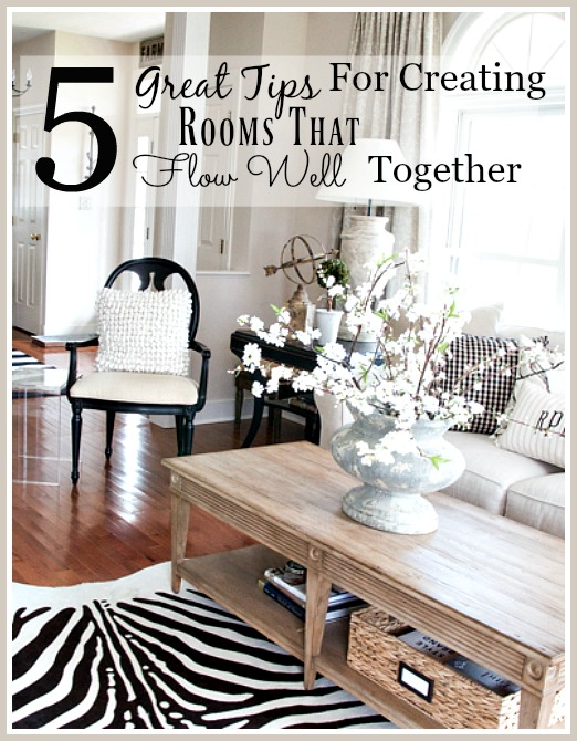 "5 GREAT TIPS FOR CREATING ROOMS THAT WORK TOGETHER IN YOUR HOME- Get the look of open spaces and a great house ""flow"" using these easy tips."