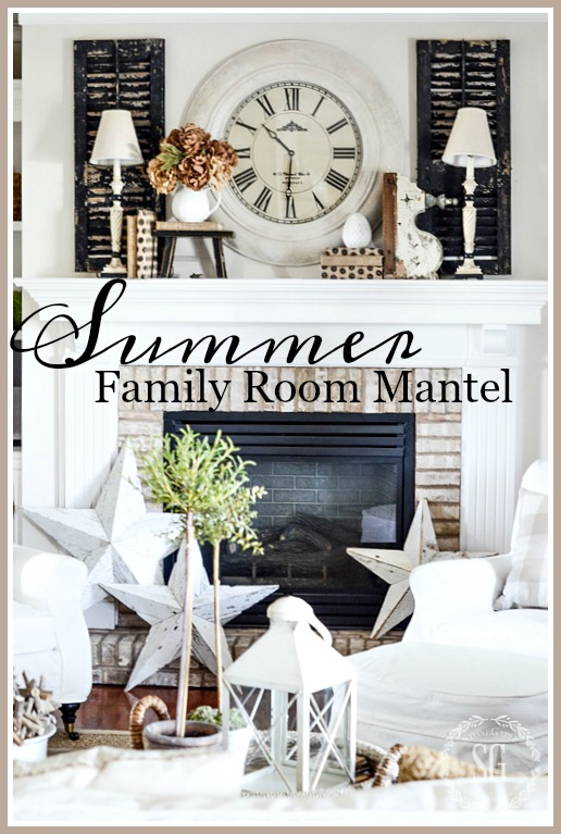 SUMMER MANTEL IN THE FAMILY ROOM-Creating a mantel that will work for summer and into the fall. Here's how!