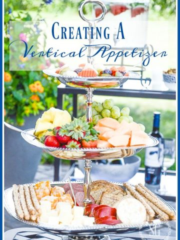 CREATING A VERTICAL APPETIZER-Instead of spreading appetizers out on a table think about going UP! So fun and unexpected!