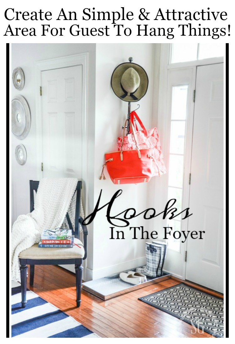 HOOKS IN THE FOYER-Creating a welcoming place for guest to put their things as they enter your home.