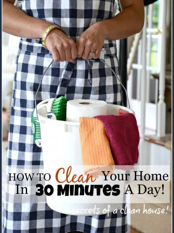 HOW TO CLEAN YOUR HOME IN 30 MINUTES A DAY!