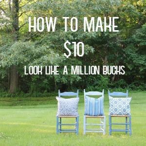 How to Make $10 Look Like a Million Bucks