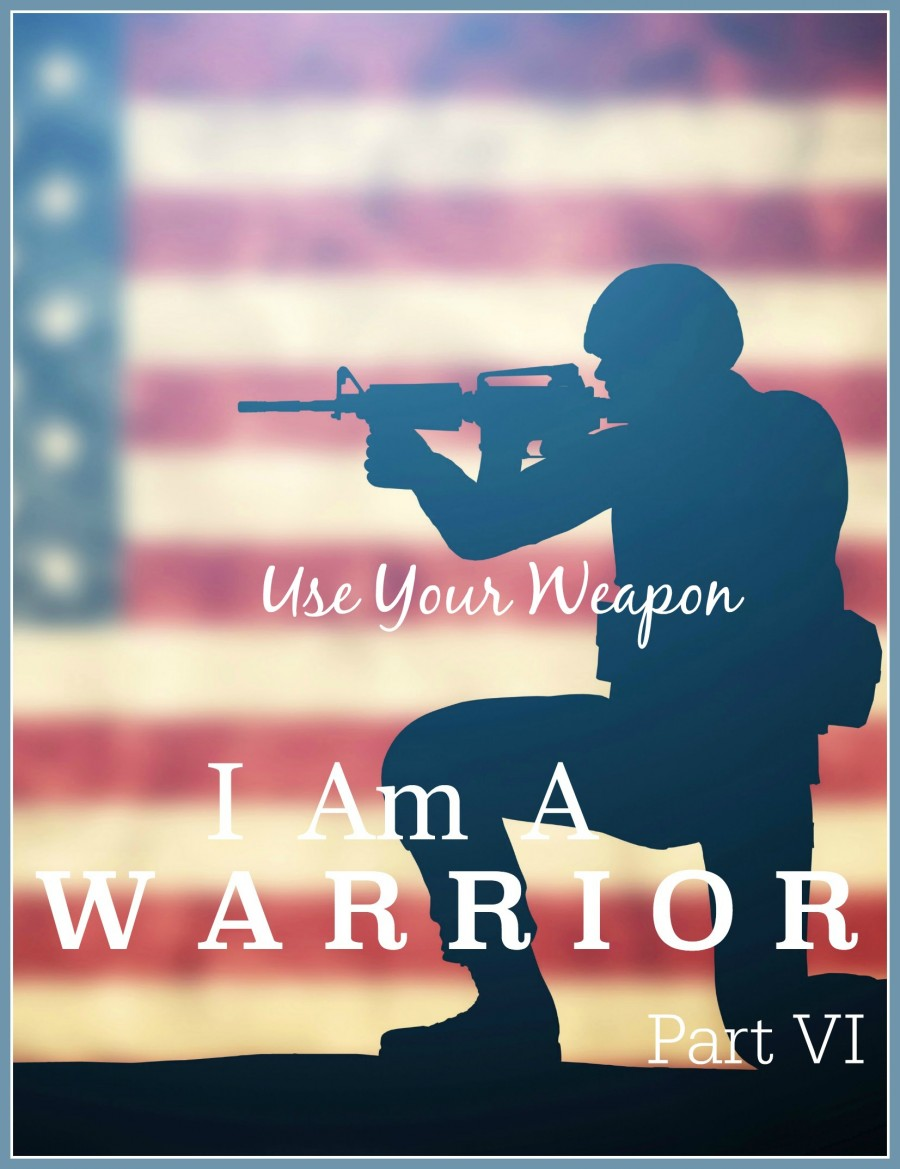 I AM A WARRIOR-We are in an eternal battle between good and evil. Take up your weapon to be victorious!
