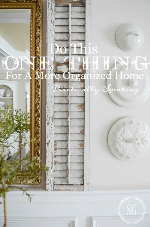 DO THIS ONE THING FOR A MORE ORGANIZED HOME- this one tip will save you time, energy and frustration! And you will have an organized home.