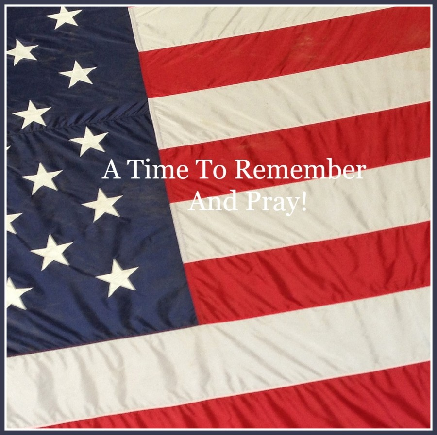 A TIME TO REMEMBER AND PRAY- A 9/11 Tribute