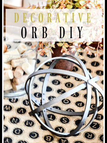 DECORATIVE ORB DIY- A very easy-to-make trendy orb.