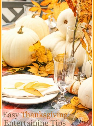 EASY THANKSGIVING ENTERTAINING TIPS-Make your Thanksgiving incredible and easy with these oh, so helpful tips-stonegableblog.com