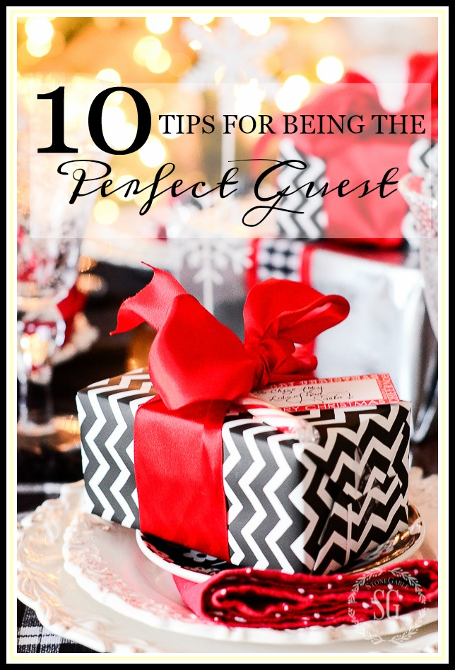 10 TIPS FOR BEING THE PERFECT GUEST- easy and common sense ways to enjoy a soiree and help your hostess to enjoy herself too!