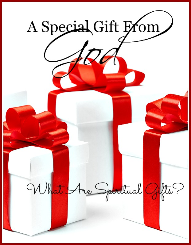 A GIFT FROM GOD- What are SPIRITUAL GIFTS and how we are to use them.