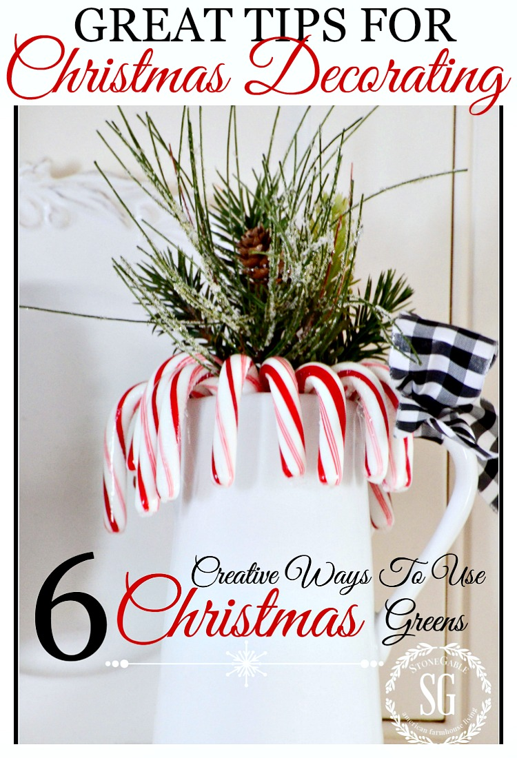 6 CREATIVE WAYS TO USE CHRISTMAS GREENS-A must read full of creative ways to decorate with greens.