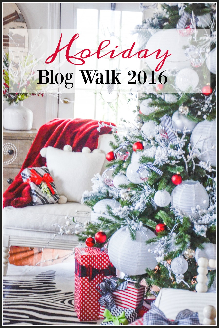 HOLIDAY BLOG WALK 2016- Come see StoneGable all Merry and Bright!