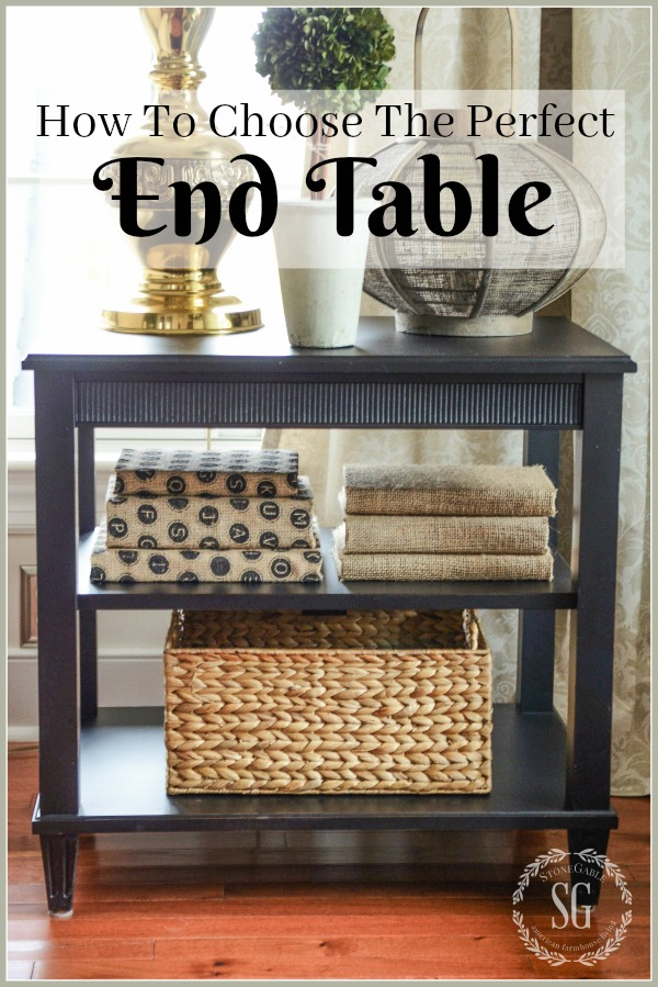 HOW TO CHOOSE THE PERFECT END TABLE-Here are some common sense guidelines for choosing an end table that is perfect for you and your home